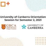 University of Canberra - GBCA Orientation Session - Semester 2, 2021